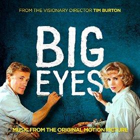 Big Eyes Soundtrack Released Film Music Reporter