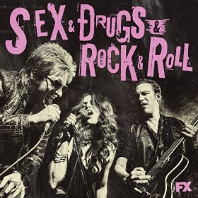 Sex drugs and rock and roll fx