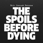 the-spoils-before-dying