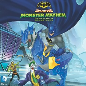 "Batman Unlimited: Monster Mayhem'& ""Animal Instincts' Soundtracks"