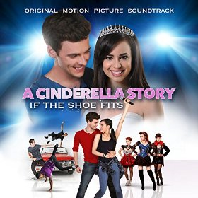 'A Cinderella Story: If the Shoe Fits' Soundtrack Released ...