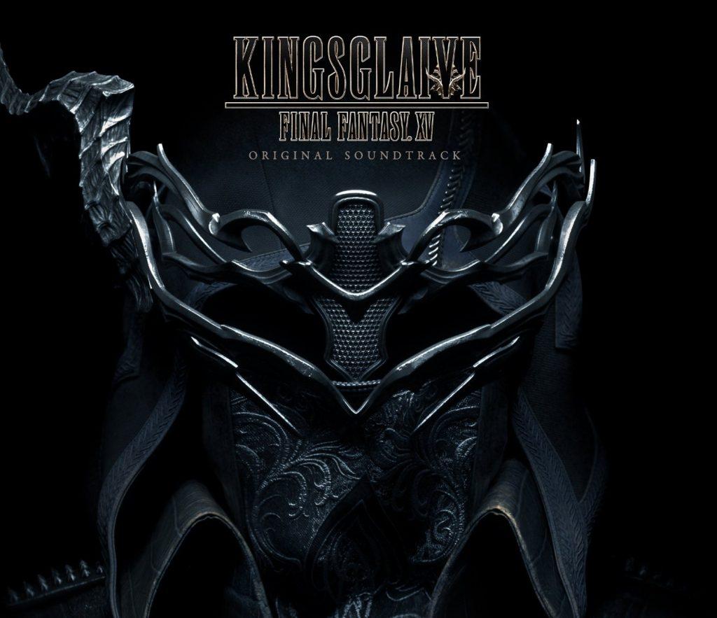 Kingsglaive Final Fantasy XV Soundtrack Announced