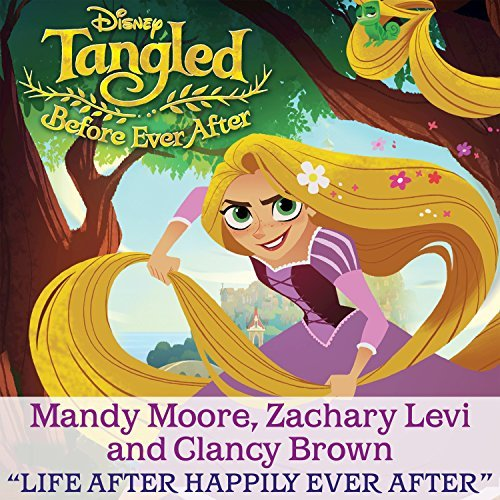 'Life After Happily Ever After' from 'Tangled Before Ever ...