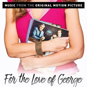 For The Love Of George Soundtrack Released Film Music