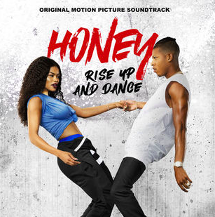 Honey: Rise Up and Dance' Soundtrack Details   Film Music