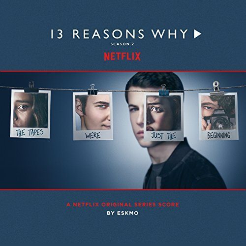 13 reasons why season 2 score album details film music reporter - 13 reasons why download ...