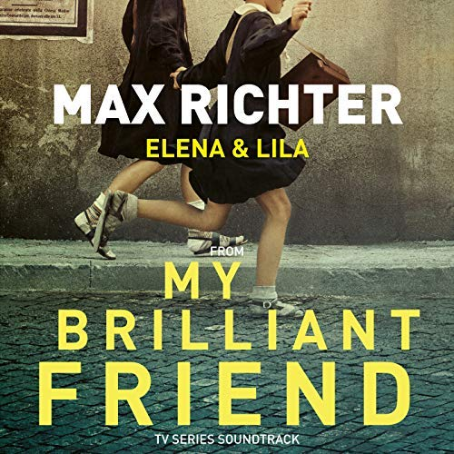 Max Richter S Main Theme From Hbo S My Brilliant Friend Released Film Music Reporter